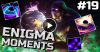 Dota 2 Enigma Moments Ep. 19