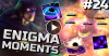 Dota 2 Enigma Moments Ep. 24